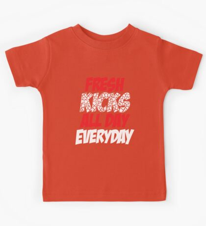 Fresh Kicks All day Everyday Kids Tee