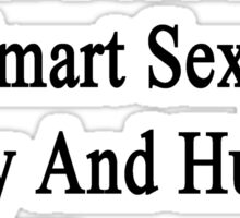 I'm That Beautiful Smart Sexy Funny And Humble Woman Who Loves Bears  Sticker