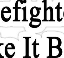 Firefighters Shake It Better  Sticker