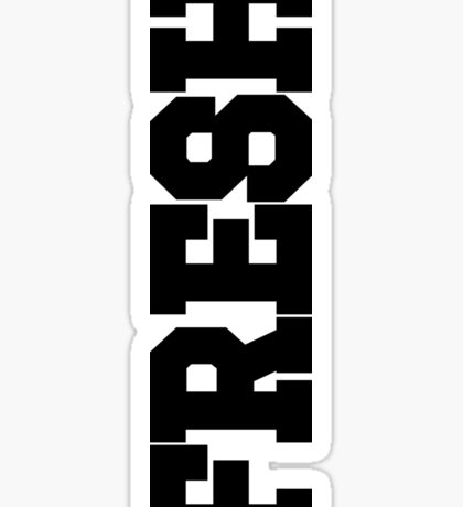 FRESH Sticker | FreshThreadShop Sticker
