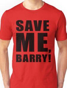 Save Me, Barry! Unisex T-Shirt