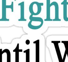Uruguayans Fight Until We Die  Sticker