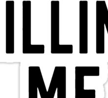 killing me smalls Sticker