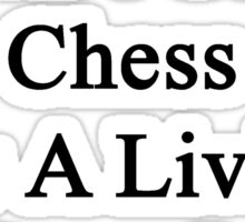My Son Doesn't Coach Chess For A Living He Does It For Fun Sticker
