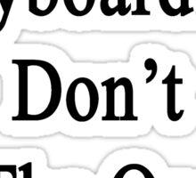Cheap Keyboardists Don't Do The Quality Job I Do Sticker