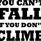 Can't Fall if You Don't Climb by Mehdals