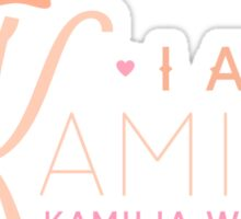 I AM KAMILIA Sticker
