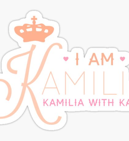 I AM KAMILIA Sticker