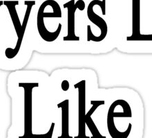 Excellent Lawyers Look Like My Girlfriend Sticker