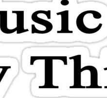 Music Is My Thing Sticker