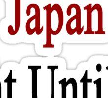 People From Japan Fight Until We Die Sticker