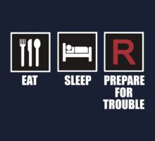 Eat, Sleep, Prepare for Trouble! by ScottW93