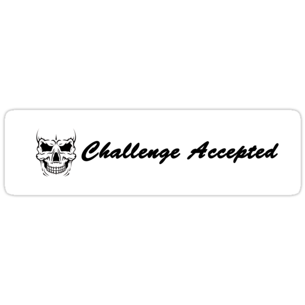 challenge accepted large by lennium