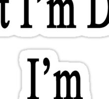 I Know What I'm Doing I'm A Firefighter Sticker