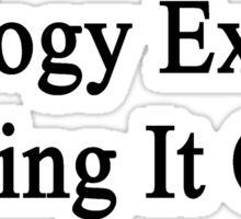 Biology Exam? Bring It On Sticker
