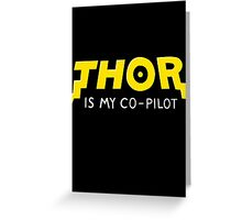 Thor is my Co-Pilot Greeting Card