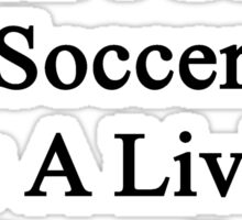 My Boyfriend Doesn't Coach Soccer For A Living He Does It For Fun Sticker