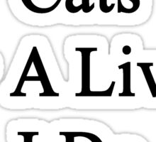 I Don't Train Cats For A Living I Do It For Fun  Sticker