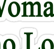 Here Is A Woman Who Loves Ireland  Sticker