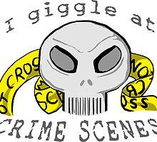 "I Giggle At Crime Scenes by JM ""Io"" Herweg"