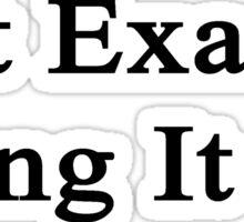 Art Exam? Bring It On  Sticker