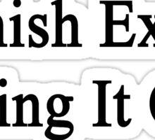 Spanish Exam? Bring It On  Sticker