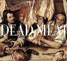 Dead Meat  by capnjackk