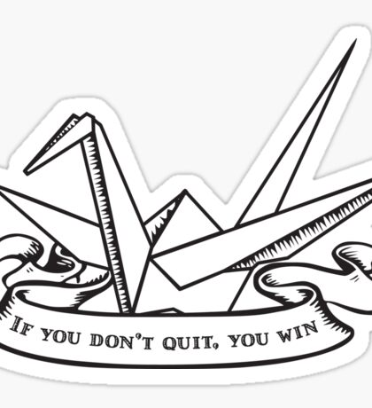 Origami Don't Quit  Sticker