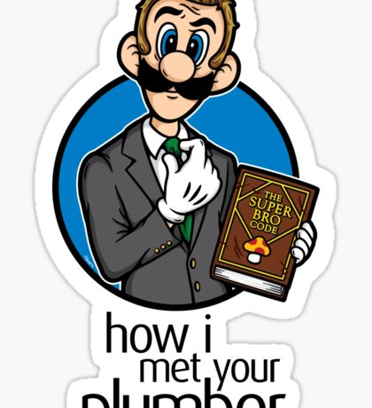How I Met Your Plumber (STICKER) Sticker