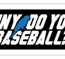 Johnny, Do You Play Baseball? (STICKER) Sticker