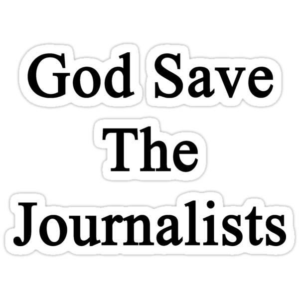 God Save The Journalists by supernova23