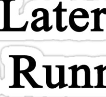 Later I'm Running  Sticker