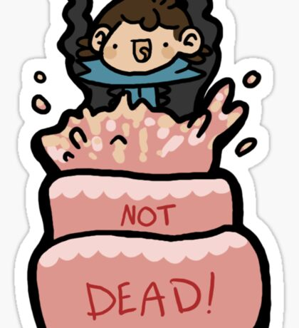 Not Dead Sticker