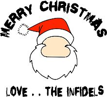 Merry XMAS . . . Love, The Infidels by SandSquid