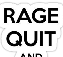Rage Quit and Fuck It Sticker