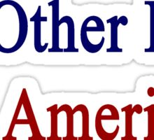 My Other Love Is America  Sticker