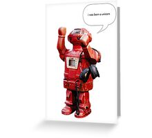 Bibot Robot- i was born a unicorn Greeting Card