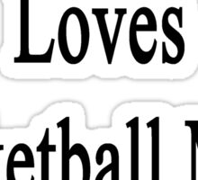 My Daughter Loves Basketball More Than Me Sticker