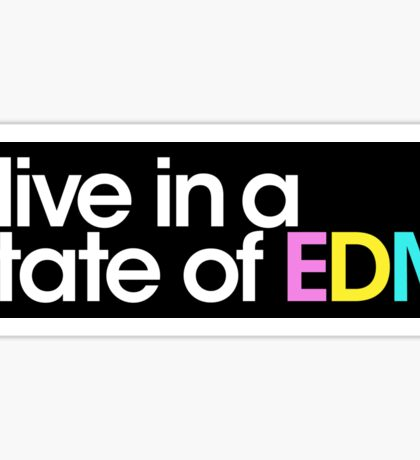 I Live in A State Of EDM  Sticker