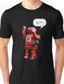 Bibot Robot- what's cooking ugly? Unisex T-Shirt