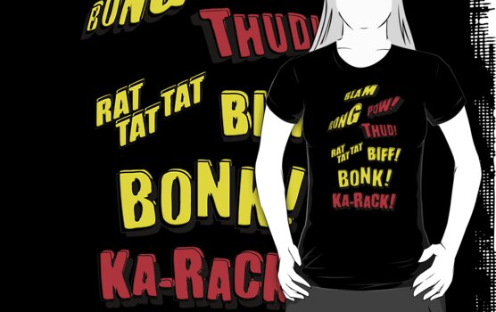 Cartoon BLAM, BONG, POW! THUD! RAT TAT TAT, BIFF! BONK! KA-RACK! by Chillee Wilson by ChilleeWilson