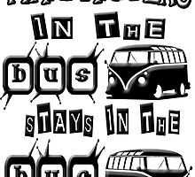 What happens in the VW BUS stays by Tony  Bazidlo