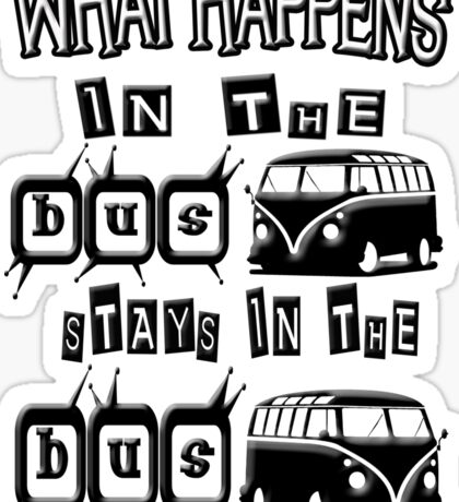 What happens in the VW BUS stays Sticker