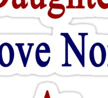 I'll Teach My Daughter To Love Norway As Much As I Do  Sticker