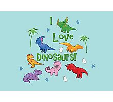 I Love Dinosaurs! (Cute) Photographic Print