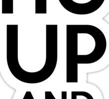 Shut Up and Lift Sticker