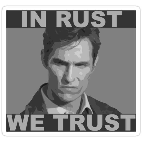 In Rust We Trust by EvaEV