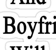 Hurt A Hamster And My Boyfriend Will Kick Your Butt  Sticker