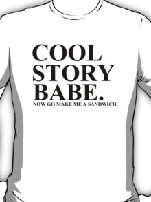 COOL STORY BABE. T-Shirt