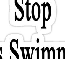Cancer Will Never Stop This Swimming Instructor  Sticker